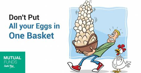 Don't put all your eggs in one baster. Mutual Funds diversify