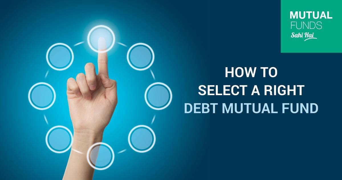 How To Select A Right Debt Mutual Fund To Achieve A Goal